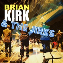Brian Kirk and the Jirks