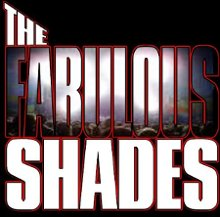 The Fabulous Shades
