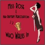 Miss Rose and Her Rhythm Percolators
