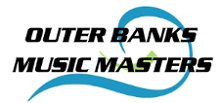 OUTER BANKS MUSIC MASTERS