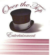 Over the Top Entertainment Disc Jockey and Photo Booth Services