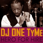 DJ One TyMe Hero For Hire