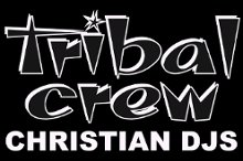 Tribal Crew Christian Djs