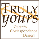 Truly Yours Custom Correspondence Design