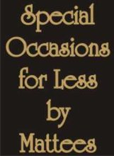 Special Occasions for Less by Mattees