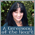 A Ceremony of the Heart
