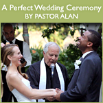 A Perfect Wedding Ceremony by Pastor Alan