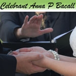 Celebrant Ceremonies with Anna P Bacall