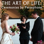 The Art of Life Ceremonies by Persephone