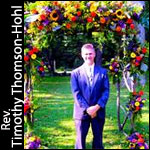 Rev Timothy Thomson Hohl Officiant For Your Wedding