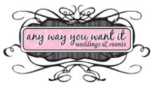 Any Way You Want It Weddings and Events