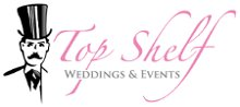 Top Shelf Weddings and Events