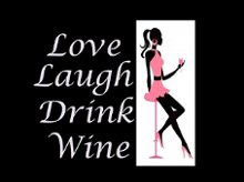 Love Laugh Drink Wine